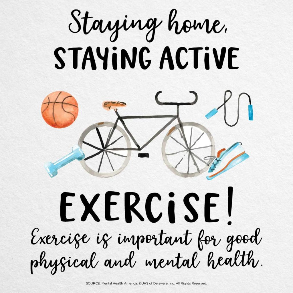 Staying home staying active -- exercise. Is important for good physical and mental health